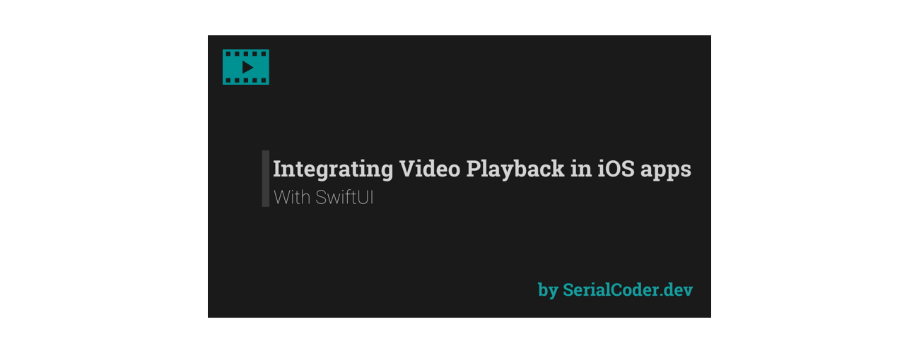 Integrating Video Playback In iOS Apps Using SwiftUI