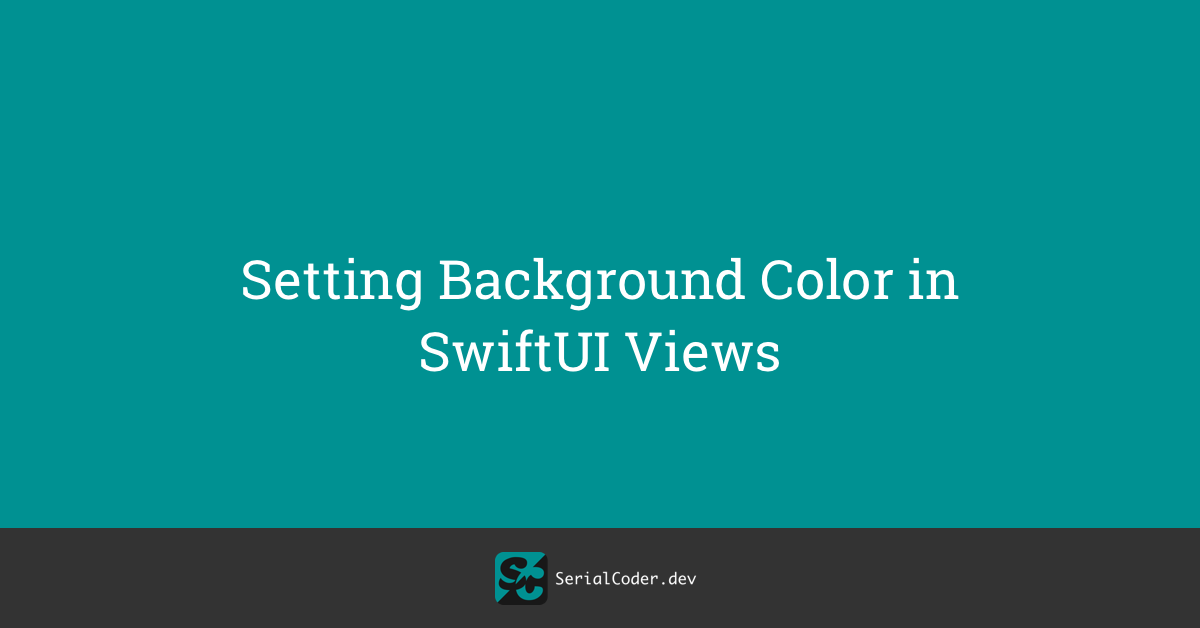 Setting Background Color in SwiftUI Views