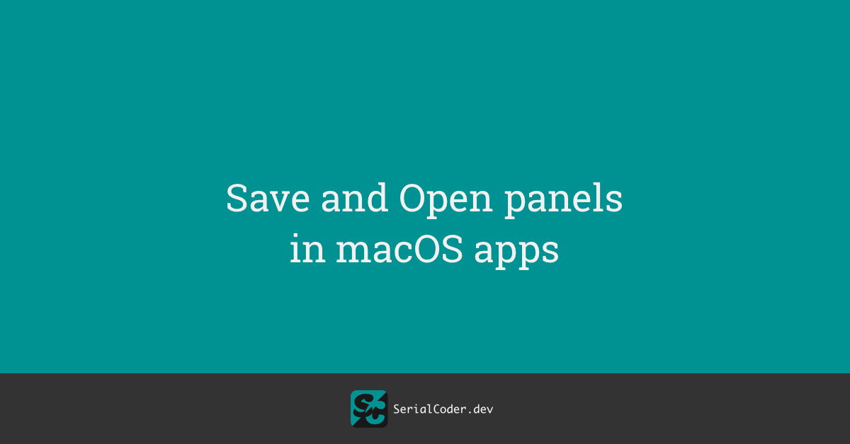 Save And Open Panels in macOS Apps