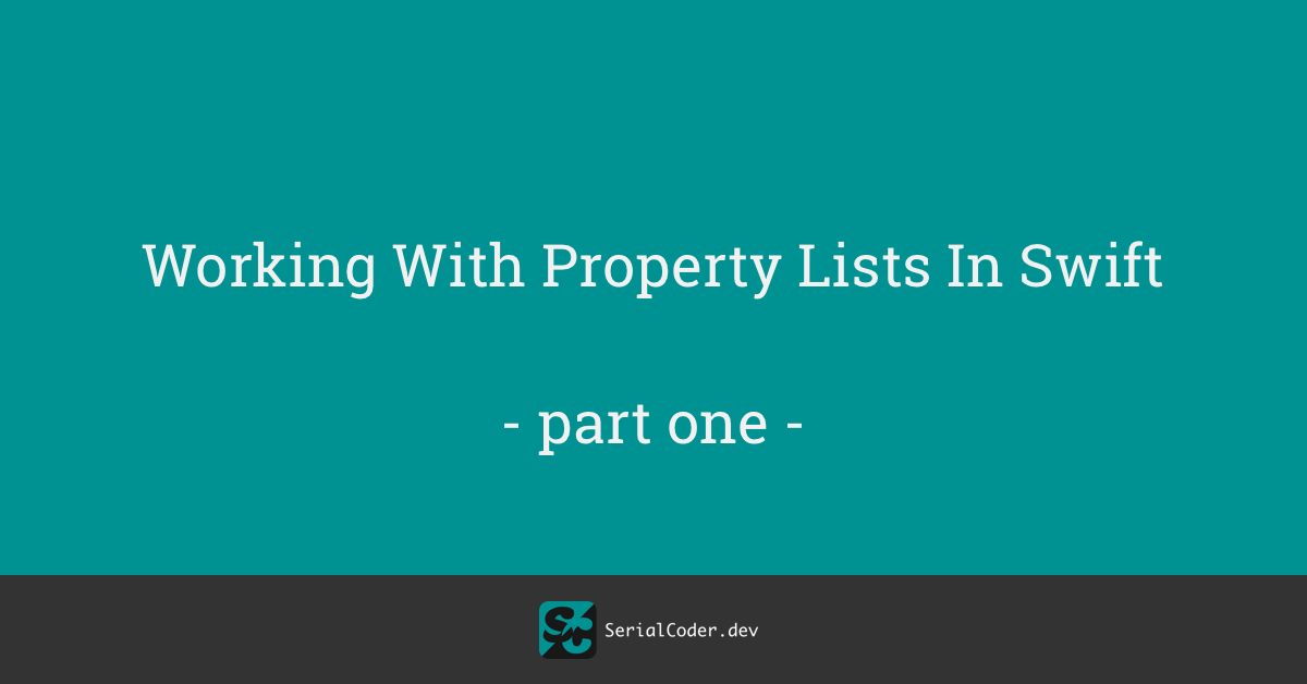 Working With Property Lists In Swift – Part 1