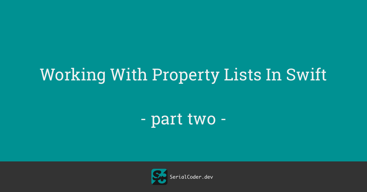 Working With Property Lists in Swift – Part 2