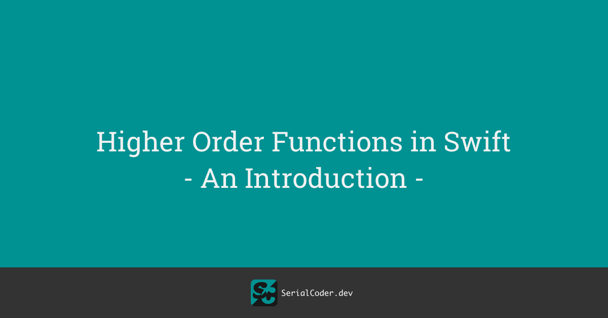 Higher Order Functions in Swift – An Introduction