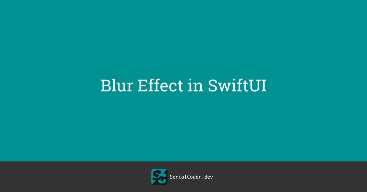Blur Effect in SwiftUI