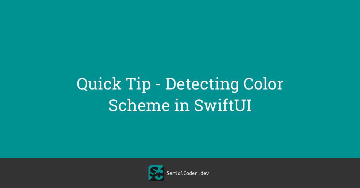 Quick Tip – Detecting Color Scheme in SwiftUI