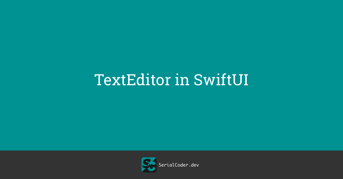 TextEditor in SwiftUI