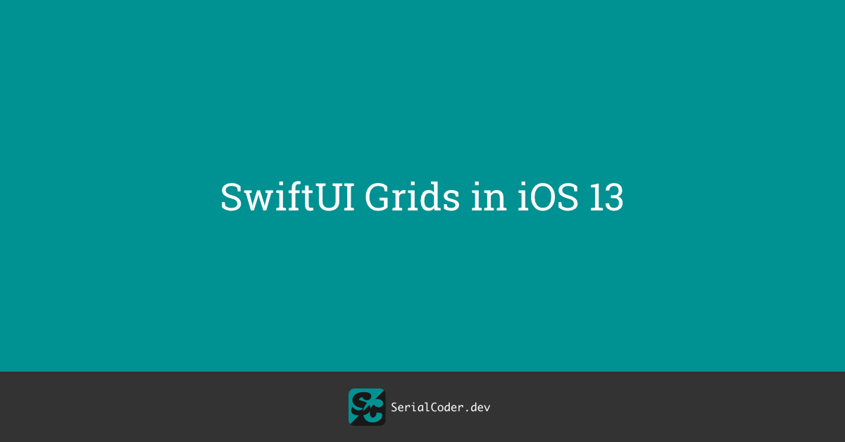 SwiftUI Grids in iOS 13