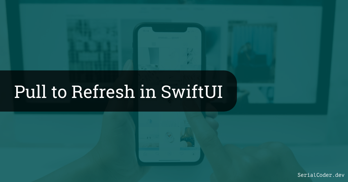 Pull To Refresh in SwiftUI