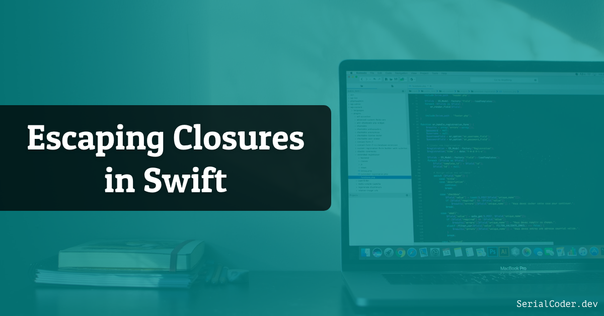 Escaping Closures in Swift