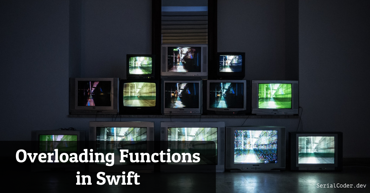 Overloading Functions in Swift